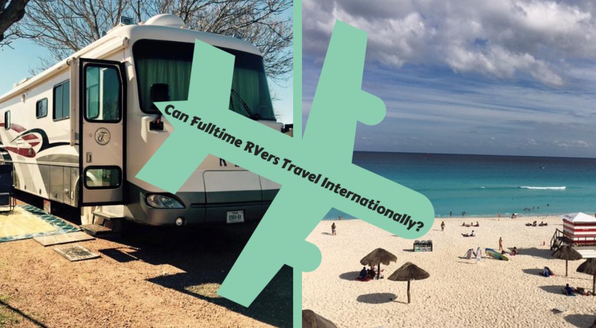 Fulltime RVers Travel Internationally