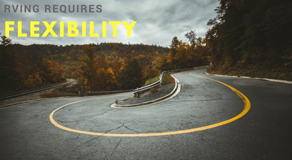 RVing Requires Flexibility