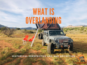 What Is Overlanding Definition by Jeepsies